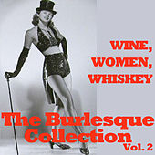 Wine, Women, Whiskey: The Burlesque Collection, Vol. 2 de Various Artists