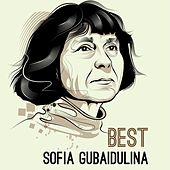 Best - Sofia Gubaidulina by Various Artists