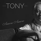 Amore Amore by Tony