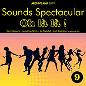 Sounds Spectacular: Oh là là ! Volume 9 by Various Artists