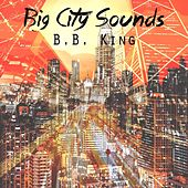 Big City Sounds by B.B. King