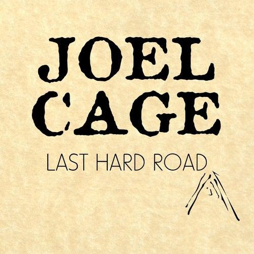 Last Hard Road by Joel Cage