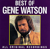 Best Of Gene Watson de Gene Watson