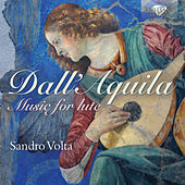 Dall'Aquila: Music for Lute by Sandro Volta