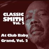 Classic Smith, Vol. 5: At Club Baby Grand, Vol. 2 von Jimmy Smith