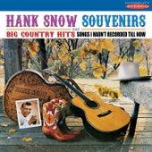 Souvenirs / Big Country Hits: Songs I Hadn't Recorded Till Now de Hank Snow