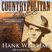 Countrypolitan Classics - Hank Williams (100 Essential Tracks) by Various Artists