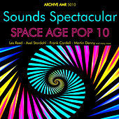 Sounds Spectacular: Space Age Pop Volume 10 by Various Artists