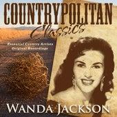 Countrypolitan Classics - Wanda Jackson by Wanda Jackson