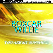 Boxcar Willie You Are My Sunshine by Boxcar Willie