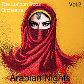 Arabian Knights, Vol. 2 by The London Pops Orchestra