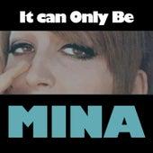 It Can Only Be von Mina