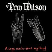 A Song Can Be About Anything by Dan Wilson