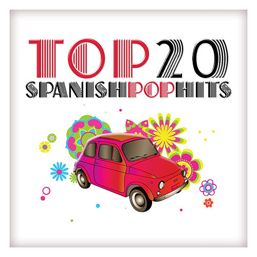 Top 20 Spanish Pop Hits by Various Artists