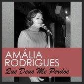 Que Deus Me Perdoe de Amalia Rodrigues