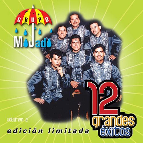 12 Grandes Exitos Vol. 2 von Grupo Mojado