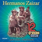 12 Grandes exitos Vol. 1 by Hermanos Zaizar