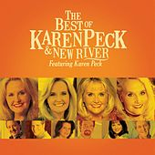The Best Of Karen Peck And New River by Karen Peck & New River