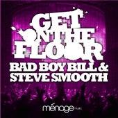 Get on the Floor by Bad Boy Bill