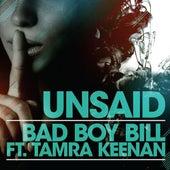 Unsaid (feat. Tamra Keenan) by Bad Boy Bill