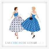 Las Chicas de los 60 Vol. 2 by Various Artists