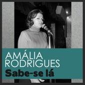 Sabe-Se Lá de Amalia Rodrigues