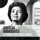 La Porque Tens Cinco Pedras de Amalia Rodrigues