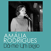 Dá-Me um Bejio de Amalia Rodrigues