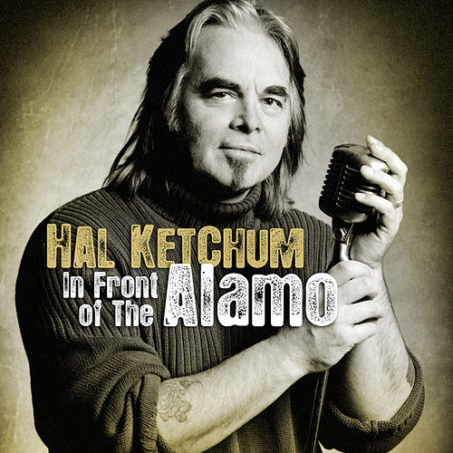 In Front Of The Alamo by Hal Ketchum