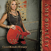 Good Kind Of Crazy by Amy Dalley
