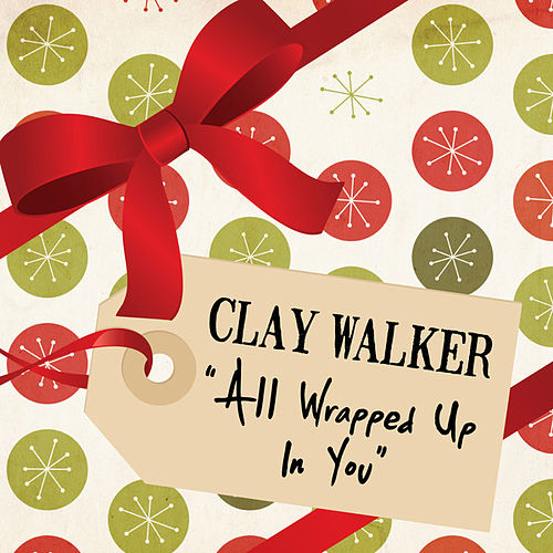 All Wrapped Up In You by Clay Walker