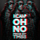 Oh No - Single by K Camp