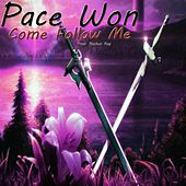 Come Follow Me by Pace Won