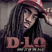 Keep It On The D-Lo von D-LO