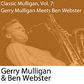 Classic Mulligan, Vol. 7: Gerry Mulligan Meets Ben Webster von Ben Webster