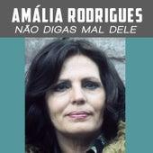Não Digas Mal Dele de Amalia Rodrigues