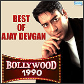 Best of Ajay Devgan - Bollywood 1990 by Various Artists