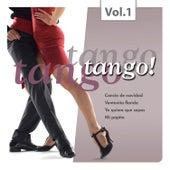Tango Tango Tango! Vol. 1 by Various Artists