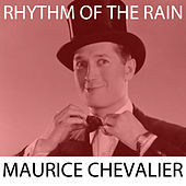 Rhythm Of The Rain de Maurice Chevalier