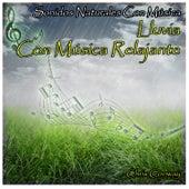 Sonidos Naturales Con Música: Lluvia Con Música Relajante by Chris Conway