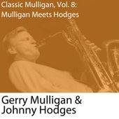 Classic Mulligan, Vol. 8: Gerry Mulligan Meets Johnny Hodges von Johnny Hodges