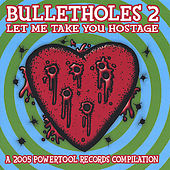 Bulletholes 2: Let Me Take You Hostage by Various Artists