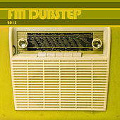 Fm Dubstep 2013 by Various Artists