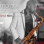 Style Meets Substance de Marcus Anderson