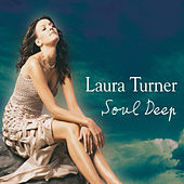 Soul Deep (Remixes) by Laura Turner