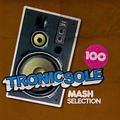 Tronicsole 100 : Mash Selection by Various Artists