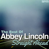 Straight Ahead - The Best of Abbey Lincoln de Various Artists