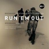 Run 'Em Out / Higher von Breakage