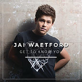 Get To Know You by Jai Waetford