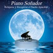Piano Soñador: Relajarse y Recuperar el Sueño Apacible by Chris Conway